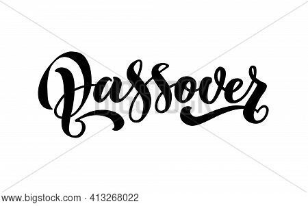 Happy Passover Vector Hand Lettering. Jewish Holiday Easter. Calligraphy Template For Typography Pos