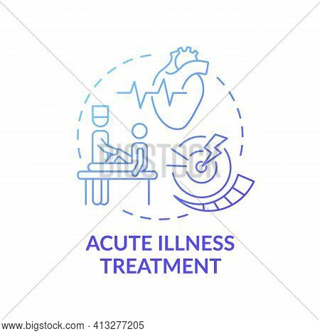 Acute Illness Treatment Blue Gradient Concept Icon. Patient Visit General Practitioner. Healthcare T