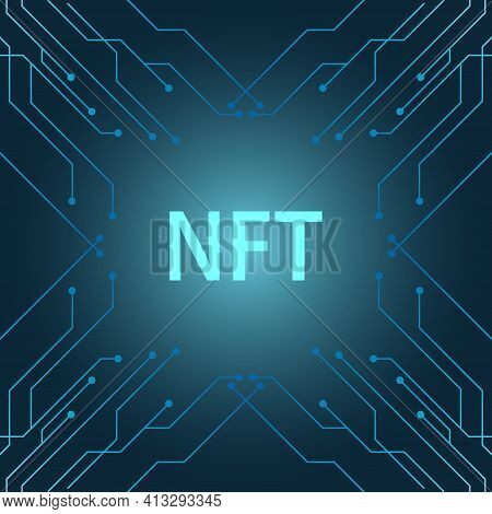 Nft Banner Of Crypto Art With Pcb Tracks. Nft Non Fungible Token On Blue Background. Crypto Art. Vec
