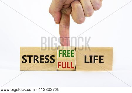 Stress Free Life Symbol. Doctor Turns A Cube And Changes Words 'stress Full Life' To 'stress Free Li