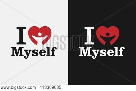 Creative Love Myself Graphic Design Template. Love Symbol With Happiness People Inside. Vector Graph