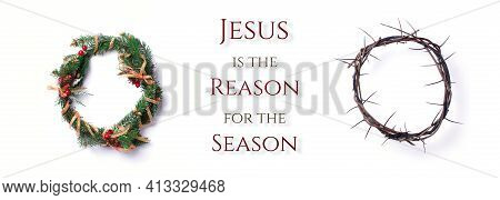 Christmas Wreath And Crown Of Thorns On White Background. Remember The Real Reason Of The Season. Ch