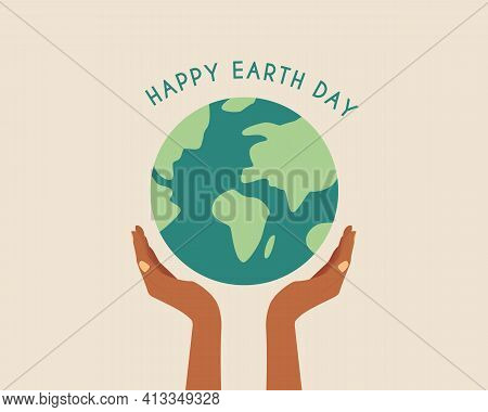 Happy Earth Day. African Hands Holding Globe, Earth. Earth Day Concept.modern Cartoon Flat Style Ill