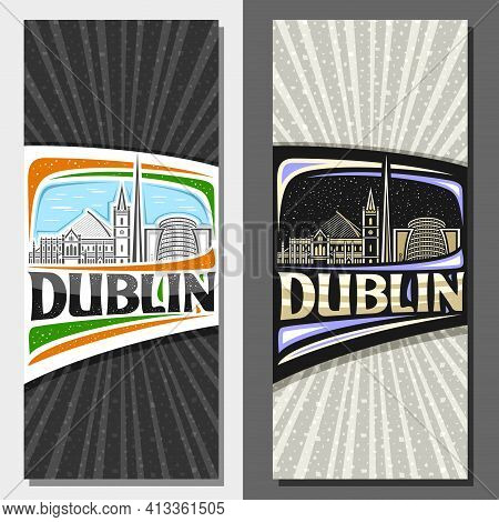 Vector Vertical Layouts For Dublin, Decorative Flyers With Illustration Of European Dublin City Scap