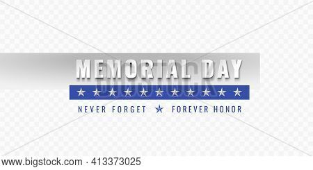 Us Memorial Day. Never Forget, Forever Honor Slogan. Beautiful Bold White Lettering With A Shadow On