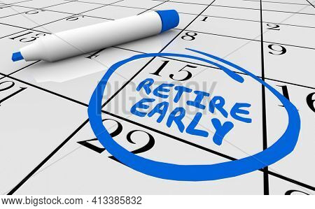Retire Early Calendar Day Date Circled Retirement Planning 3d Illustration