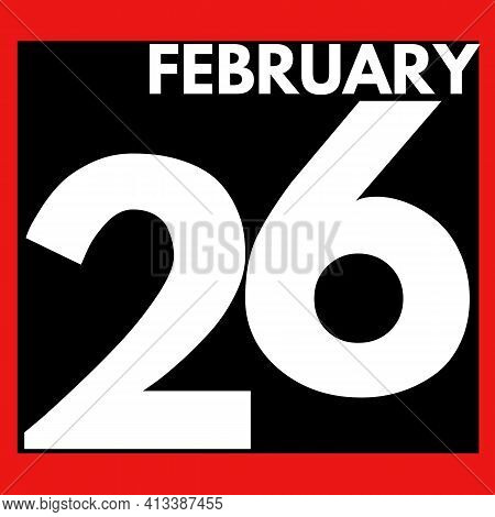 February 26 . Modern Daily Calendar Icon .date ,day, Month .calendar For The Month Of February