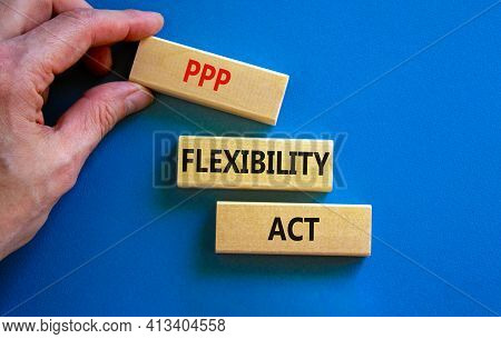 Ppp, Paycheck Protection Program Flexibility Act Symbol. Concept Words Ppp Flexibility Act On Blocks