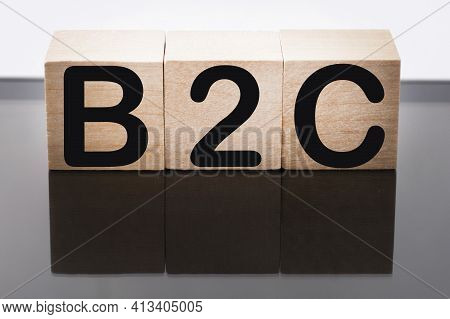 Wooden Cubes With The Letter B2c. The Word Is Written On Wooden Cubes . B2c Short For Business-to-co