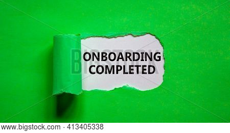 Onboarding Completed Symbol. Words 'onboarding Completed' Appearing Behind Torn Green Paper. Beautif