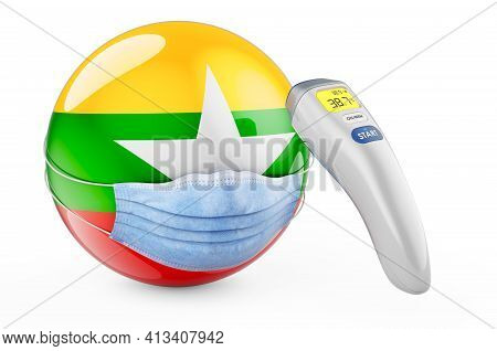 Myanmar Flag With Medical Mask And Infrared Electronic Thermometer. Pandemic In Myanmar Concept, 3d