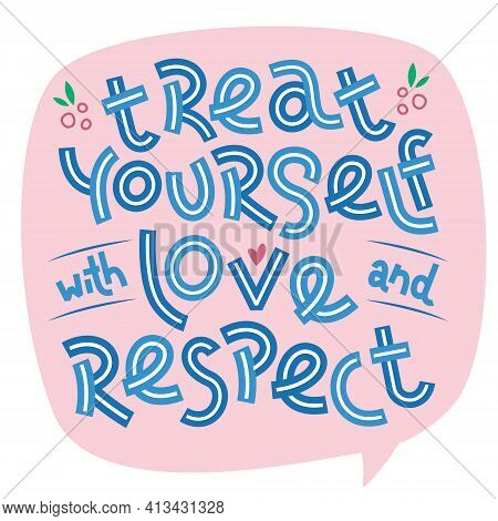 Treat Yourself With Love And Respect. Positive Thinking Quote. Motivational Card. Inspirational Post