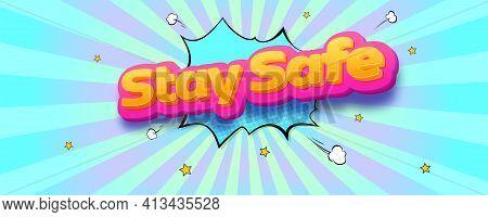 Stay Safe. Volumetric Text On Retro Background. Vector Bright Cartoon 3d Illustration On Halftone Ba