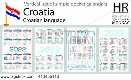 Croatian Vertical Set Of Pocket Calendars For 2022 (two Thousand Twenty Two). Week Starts Monday. Ne