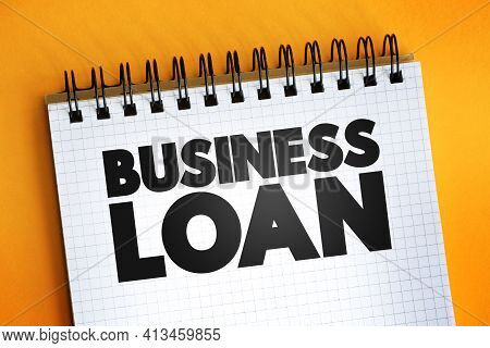 Business Loan Text On Notepad, Business Concept Background