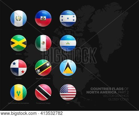 North America Countries Flags Vector 3d Glossy Icons Set Isolated On Black Background Part 2. Americ
