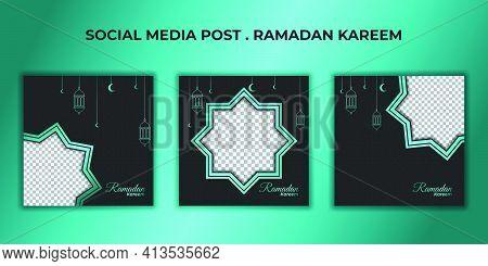 Ramadan Kareem Social Media Post. Set Of Social Media Post Template With Green And Black Design. Goo