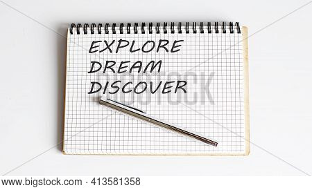Word Writing Text Explore Dream Discover On Notepad . Business