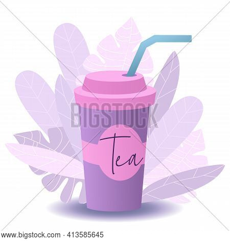 Take Away Tea Cup. Tea To Go. Modern Vector Flat Cartoon Illustration. Tropical Leaves. Editable Ima