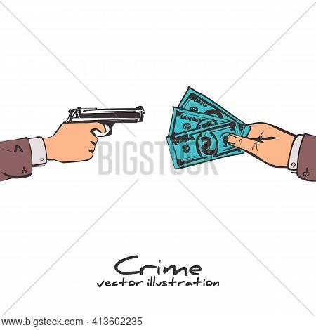 Robbery Concept. Criminal Threatening A Gun Extorts Money From The Victim. Bandit With A Gun.money I