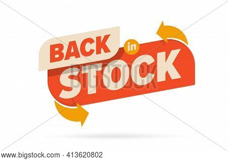 Back In Stock Info Label Sign Available To Sale Promo Emblem. Service, Business, Brand Or Product Re
