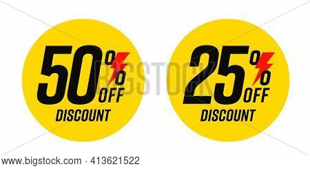 Flat Round 50 And 25 Percent Price Off Discount Flash Sale. Yellow Product Stamp Emblem Or Sticker F