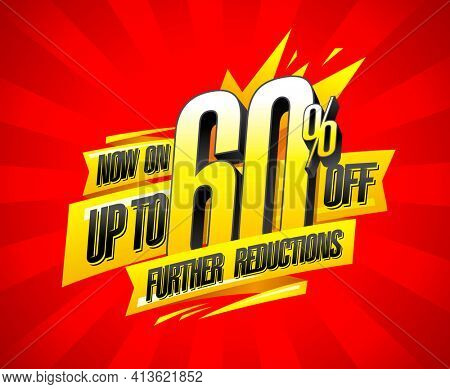 Up to 60% off, further reductions, sale banner concept, rasterized version