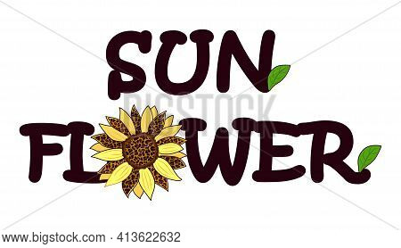 Sunflower Flower Decorated With A Leopard Pattern In The Word Sunflower