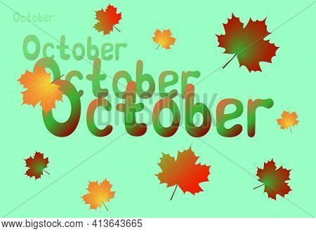 Hello, October Month. Vector Illustration. Text October On Green Background With Autumn Maple Leaves