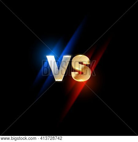 Versus Vs Sign, Game Or Sport Confrontation. Vector Symbol Separated On Red And Blue Glow Sides On B