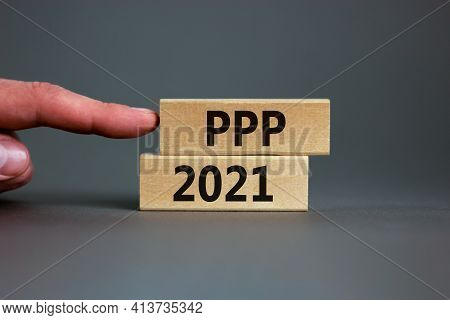 Ppp, Paycheck Protection Program 2021 Symbol. Concept Words Ppp, Paycheck Protection Program 2021 On