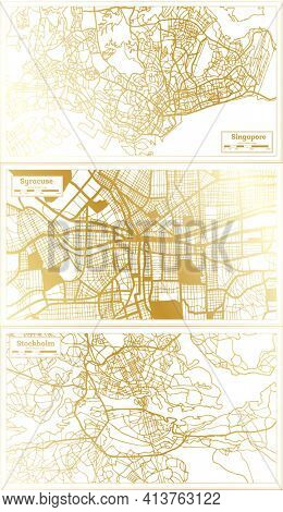 Syracuse USA, Stockholm Sweden and Singapore City Map Set in Retro Style in Golden Color. Outline Map.