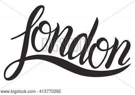 London. Capital Of United Kingdom. Vector Ink Calligraphy. Handwriting Black On White Word. Modern L