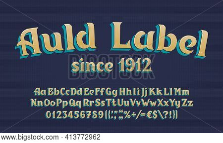 Auld Label Alphabet Font. 3d Effect Vintage Letters, Numbers And Symbols. Uppercase And Lowercase. V