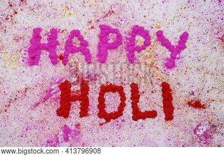 Happy Holi Wish Written With Gulal Or Holi Colors On White Background, Indian Festival Conceptual, P