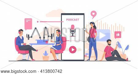 Podcast Concept Illustration. Recording And Listening Audio Podcast Content