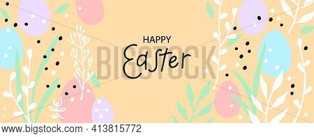 Happy Easter Greeting Card. Trendy Design With Typography, Hand Drawn Easter Eggs, Twigs, Leaves And