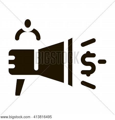 Loudspeaker Announcement Of Money Glyph Icon Vector. Loudspeaker Announcement Of Money Sign. Isolate