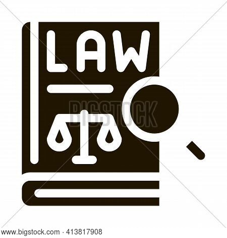 Law Of Justice Glyph Icon Vector. Law Of Justice Sign. Isolated Symbol Illustration