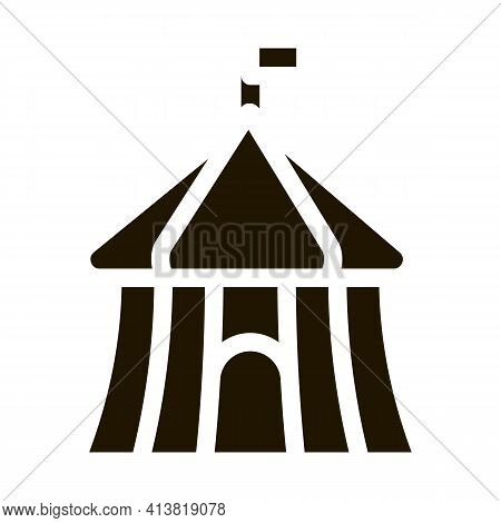 Circus Outside View Glyph Icon Vector. Circus Outside View Sign. Isolated Symbol Illustration