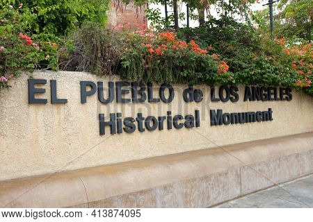 LOS ANGELES, SEPT 2, 2018: Sign at the El Pueblo de Los Angeles Historical Monument, also known as Los Angeles Plaza Historic District