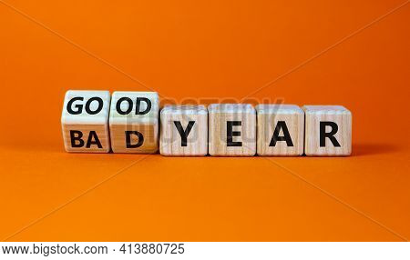 Bad Or Good Year Concept. Turned Wooden Cubes And Changed Words 'bad Year' To 'good Year'. Beautiful