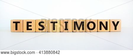 Testimony Symbol. Wooden Cubes With The Word 'testimony'. Beautiful White Background. Business, Test