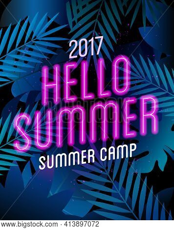 Summer Camp Poster With Neon Lamp Text On The Palm Leaves. Hello Summer Traveling Template Summer Po
