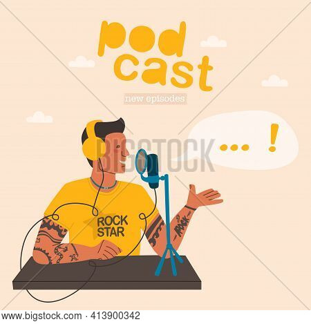 A Young Male Blogger Or Radio Presenter Is Recording A Podcast. Cover For A Rock Podcast Show. Flat