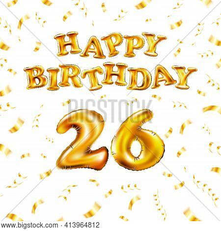 Golden Number 26 Twenty Six Metallic Balloon. Happy Birthday Message Made Of Golden Inflatable Ballo