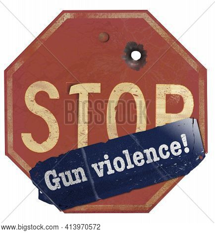 A Stop Gun Violence Sticker Is Seen On A Traffic Stop Sign That Has A Bullet Hole In The Sign. This