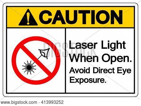Caution Laser Light When Open Avoid Direct Eye Exposure Symbol Sign ,vector Illustration, Isolate On
