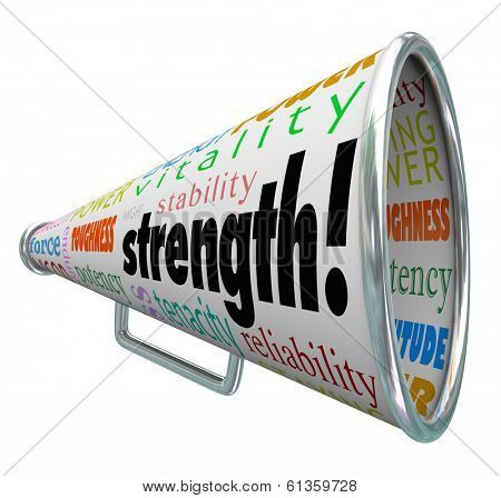 Strength word on a bullhorn or megaphone with other terms like toughness, stability, power, energy, endurance, capability, vitality, tenacity, potency and others to illustrate competitive advantage