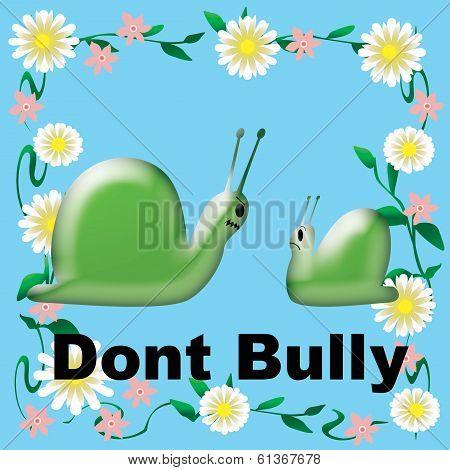 don't bully snails